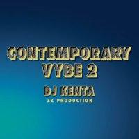 CONTEMPORARY VYBE 2 DJ KENTA