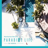 PARADISE LIFE DJ KENTA