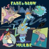"MULBE ""FAST&SLOW"" VINYL"